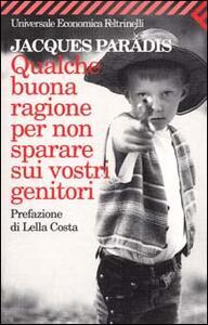 Qualche buona ragione per non sparare sui vostri genitori - Jacques Paradis - copertina
