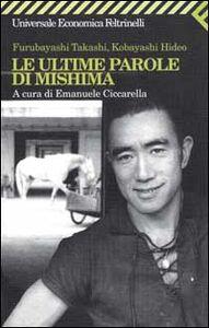 Foto Cover di Le ultime parole di Mishima, Libro di Takashi Furubayashi,Hideo Kobayashi, edito da Feltrinelli