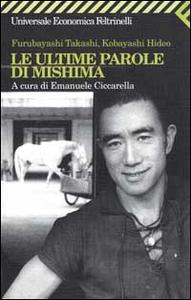 Libro Le ultime parole di Mishima Takashi Furubayashi , Hideo Kobayashi
