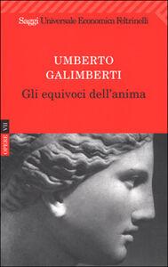Foto Cover di Opere. Vol. 7: Gli equivoci dell'anima., Libro di Umberto Galimberti, edito da Feltrinelli