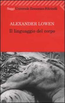Il linguaggio del corpo - Alexander Lowen - copertina