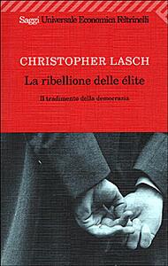 La ribellione delle élite. Il tradimento della democrazia - Christopher Lasch - copertina