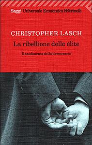 Libro La ribellione delle élite. Il tradimento della democrazia Christopher Lasch