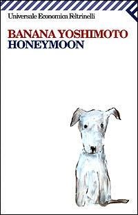 Honeymoon banana yoshimoto libro feltrinelli - Il giardino segreto banana yoshimoto ...