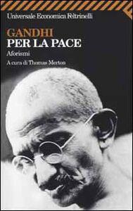 Libro Gandhi per la pace. Aforismi
