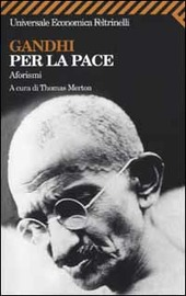 Gandhi per la pace. Aforismi