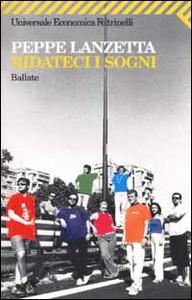 Libro Ridateci i sogni. Ballate Peppe Lanzetta