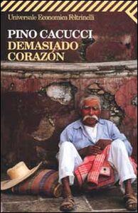 Libro Demasiado corazon Pino Cacucci