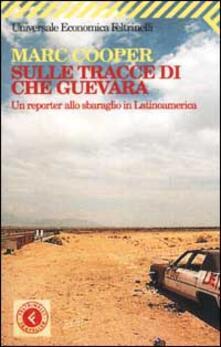 Tegliowinterrun.it Sulle tracce di Che Guevara. Un reporter allo sbaraglio in Latinoamerica Image