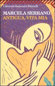 Libro Antigua, vita mia Marcela Serrano
