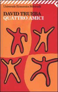 Libro Quattro amici David Trueba