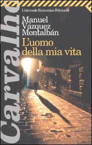 Foto Cover di L' uomo della mia vita, Libro di Manuel Vázquez Montalbán, edito da Feltrinelli