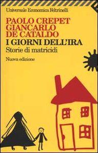 Libro I giorni dell'ira. Storie di matricidi Paolo Crepet , Giancarlo De Cataldo