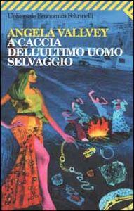 Libro A caccia dell'ultimo uomo selvaggio Angela Vallvey