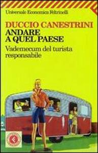 Andare a quel paese. Vademecum del turista responsabile - Duccio Canestrini - copertina