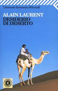 Libro Desiderio di deserto Alain Laurent