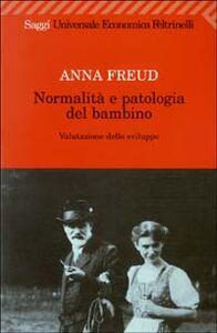Libro Normalità e patologia del bambino. Valutazione dello sviluppo Anna Freud
