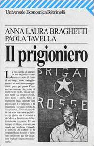 Libro Il prigioniero Anna L. Braghetti , Paola Tavella