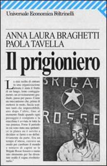 Il prigioniero - Anna L. Braghetti,Paola Tavella - copertina
