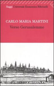 Libro Verso Gerusalemme Carlo Maria Martini