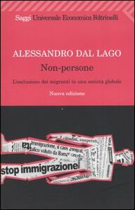 Foto Cover di Non-persone. L'esclusione dei migranti in una società globale, Libro di Alessandro Dal Lago, edito da Feltrinelli