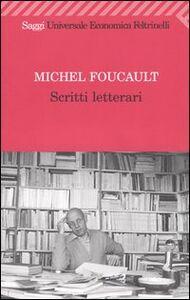 Foto Cover di Scritti letterari, Libro di Michel Foucault, edito da Feltrinelli