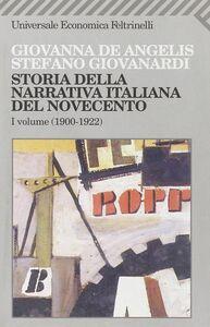 Libro Storia della narrativa italiana del Novecento. Vol. 1: 19001922. Giovanna De Angelis , Stefano Giovanardi