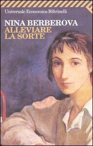 Libro Alleviare la sorte Nina Berberova