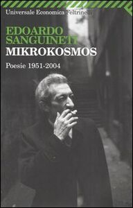 Foto Cover di Mikrokosmos. Poesie 1951-2004, Libro di Edoardo Sanguineti, edito da Feltrinelli