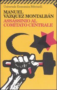 Foto Cover di Assassinio al Comitato Centrale, Libro di Manuel Vázquez Montalbán, edito da Feltrinelli