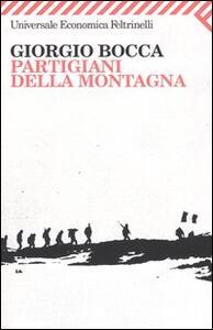 Partigiani della montagna. Vita delle divisioni «Giustizia e Libertà » del cuneese - Giorgio Bocca - copertina