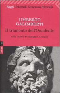 Libro Opere. Vol. 1-3: Il tramonto dell'Occidente nella lettura di Heidegger e Jaspers. Umberto Galimberti