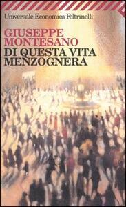 Di questa vita menzognera - Giuseppe Montesano - copertina