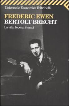 Bertold Brecht. La vita, lopera, i tempi.pdf