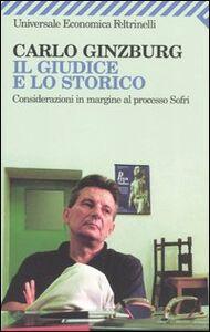Libro Il giudice e lo storico. Considerazioni in margine al processo Sofri Carlo Ginzburg