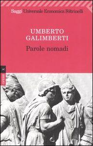 Foto Cover di Opere. Vol. 10: Parole nomadi., Libro di Umberto Galimberti, edito da Feltrinelli
