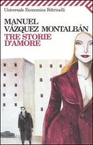 Libro Tre storie d'amore Manuel Vázquez Montalbán