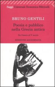 Poesia e pubblico nella Grecia antica da Omero al V secolo - Bruno Gentili - copertina