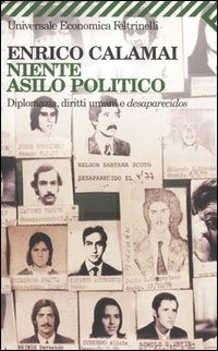 Niente asilo politico. Diplomazia, diritti umani e desaparecidos