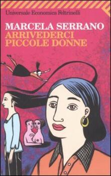 Arrivederci piccole donne - Marcela Serrano - copertina