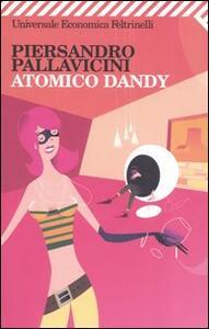 Atomico dandy - Piersandro Pallavicini - copertina