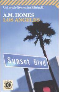 Foto Cover di Los Angeles, Libro di A. M. Homes, edito da Feltrinelli