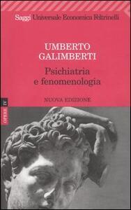 Opere. Vol. 4: Psichiatria e fenomenologia.