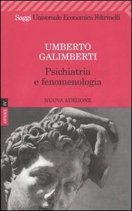 Libro Opere. Vol. 4: Psichiatria e fenomenologia. Umberto Galimberti