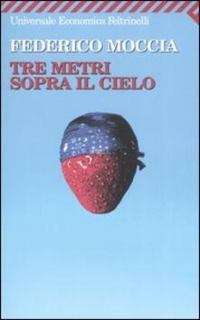 Tre metri sopra il cielo. Ediz. originale - Federico Moccia - copertina