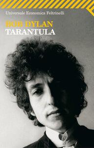 Foto Cover di Tarantula. Testo inglese a fronte, Libro di Bob Dylan, edito da Feltrinelli