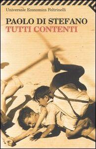 Foto Cover di Tutti contenti, Libro di Paolo Di Stefano, edito da Feltrinelli