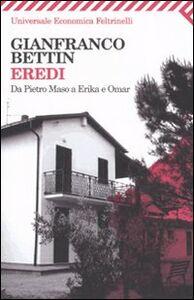 Foto Cover di Eredi. Da Pietro Maso a Erika e Omar, Libro di Gianfranco Bettin, edito da Feltrinelli