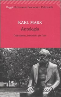 Antologia. Capitalismo, istruzioni per l'uso - Marx Karl - wuz.it