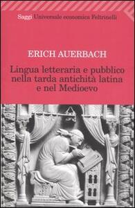 Lingua letteraria e pubblico nella tarda antichità latina e nel Medioevo - Erich Auerbach - copertina